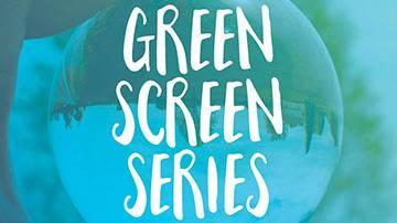 Green Screen Series Spring 2019