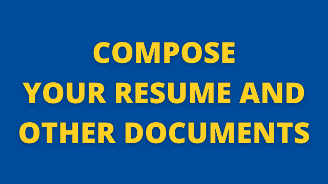 Compose Your Resume and Other Documents