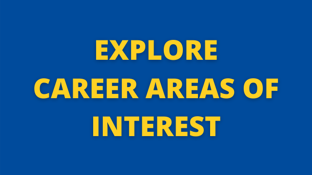 Explore Career Areas of Interest