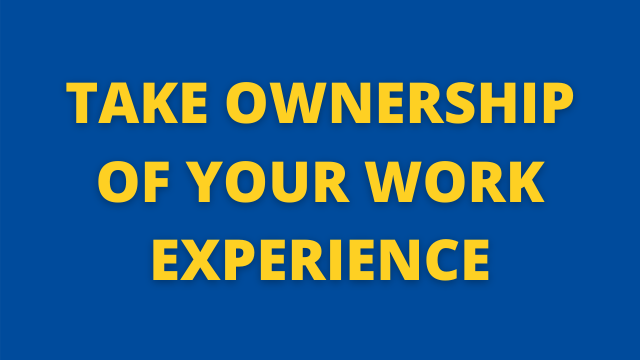 Take Ownership of Your Work Experience